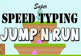 Type and Jump and Run