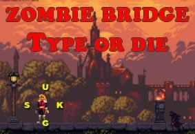 Zombie Bridge - Type or Die